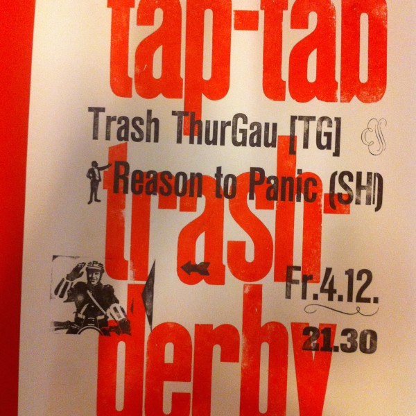 Live: Trash Thurgau (TG), Reason to panic (SH/ZH), Afterparty: DJs Lunk & Positive