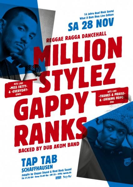 Million Stylez (SWE), Gappy Ranks (UK) backed by Dub Akom Band (F), Afterparty: Stepaz Sound (ZH) & Real Rock Sound