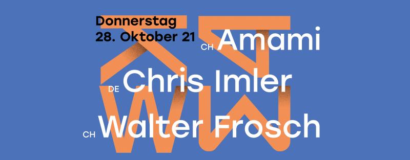 Amami (GE), Chris Imler (D), Walter Frosch (SH), Afterparty: DJ Lax